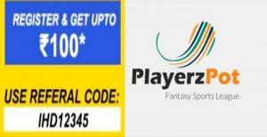 Steps To Get Rs.100 On PlayerzPot Fantasy App