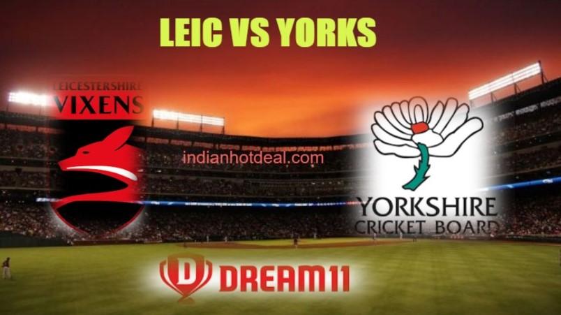 LEIC VS YORKS Dream11 Team Prediction, English T20 Blast 2019
