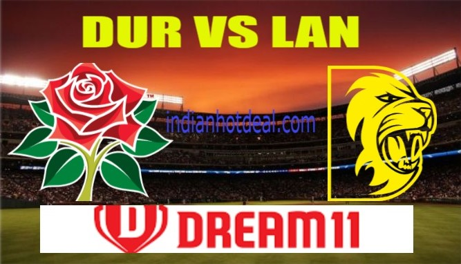 DUR VS LAN Dream11 Team Prediction, English T20 Blast 2019