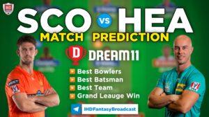 HEA vs SCO Dream 11 Team Prediction Big Bash 2020-21 (100% Winning)