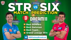 STR vs SiX Dream 11 Team Prediction Big Bash 2020-21 (100% Winning)