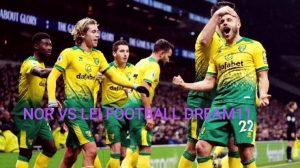 NOR VS LEI DREAM11 FOOTBALL MATCH