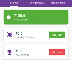 My Account option and you will get Rs.100 which is 100% usable on any league in your Wallet.