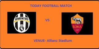 JUV VS ROM TODAY FOOTBALL MATCH