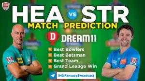 STR vs HEA Dream 11 Team Prediction Big Bash 2020-21 (100% Winning)
