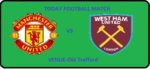 MUN VS WHU TODAY DREAM11 FOOTBALL MATCH
